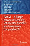 EVOLVE – A Bridge between Probability, Set Oriented Numerics and Evolutionary Computation VII (Studies in Computational Intelligence)
