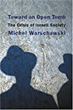 Toward an Open Tomb : The Crisis of Israeli Society, Warschawski, Michel, 1583671099