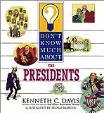 The Presidents, Kenneth C. Davis, 0060286164