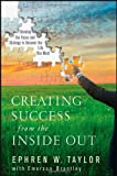 Creating Success from the Inside Out, Ephren W. Taylor, 0470177136