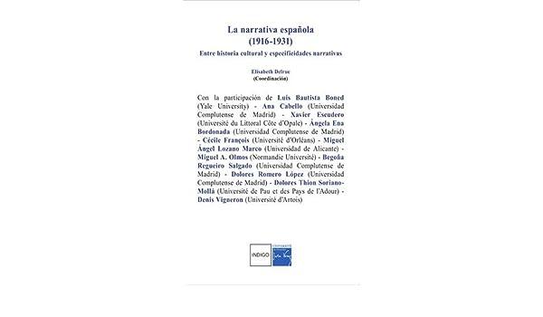 La narrativa española 1916-1931 : Entre historia cultural y especificidades narrativas: Amazon.es: Elisabeth Delrue, Collectif: Libros en idiomas ...