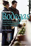 Beyond Bodegas, Jim Perkins, 0972529039