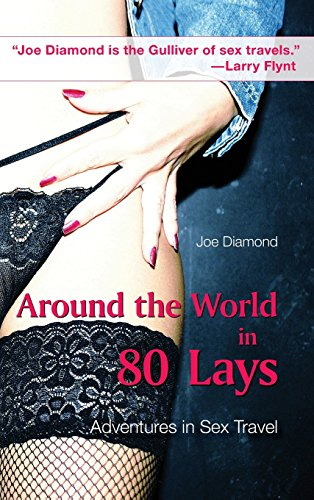 Around the World in 80 Lays: Adventures in Sex Travel