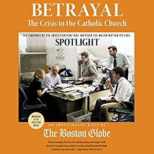 Betrayal: The Crisis in the Catholic Church Audiobook
