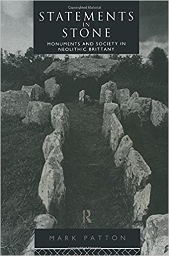 Statements in Stone: Monuments and Society in Neolithic