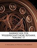 Jahrbücher Für Wissenschaftliche Botanik, Volume 4, N Pringsheim and N. Pringsheim, 1148229833