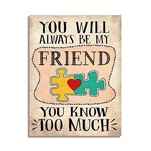 Siempre estará mi amigo sabes demasiado amistad Inspirational imán ...