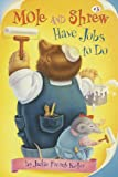 Mole and Shrew Have Jobs to Do, Jackie French Koller, 0375806911