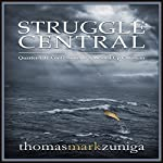 Struggle Central: Quarter-Life Confessions of a Messed Up Christian | Thomas Mark Zuniga