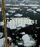 Aux Portes de l Antarctique