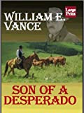 Son of a Desperado, William E. Vance, 1587242958