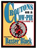 Croutons on a Cow Pie, Baxter Black, 0939343126