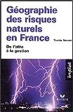 Géographie des risques naturels en France : De l'aléa à la gestion