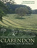 Clarendon : Landscape of Kings, Beaumont James, Tom and Gerrard, Christopher, 1905119119