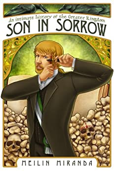 Son in Sorrow (An Intimate History of the Greater Kingdom Book 2) by [Miranda, MeiLin]
