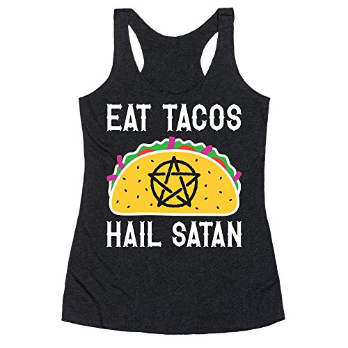 LookHUMAN Eat Tacos Hail Satan XL Heathered Black Women's Racerback -