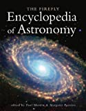 The Firefly Encyclopedia of Astronomy, Margaret Penston, 1552977978