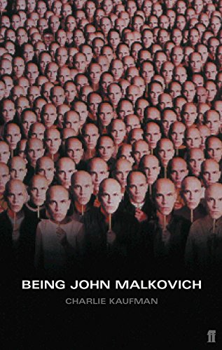 Being John Malkovich: A Screenplay (Faber and Faber Screenplays)