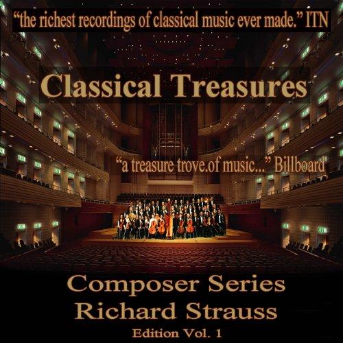 Classical Treasures Composer Series: Richard Strauss, Vol. 1
