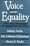 Voice and Equality : Civic Voluntarism in American Politics, Verba and Brady, Henry E., 0674942930