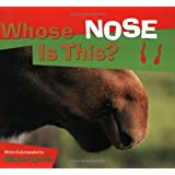 Whose Nose Is This? (Whose? Animal Series)