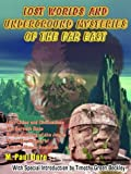 Lost Worlds and Underground Mysteries of the Far East, M. Paul Dare, 1892062496