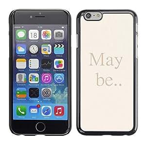 TopCaseStore / la caja del caucho duro de la cubierta de protección de la piel - May Be Quote Text Beige Letters Words - Apple iPhone 6