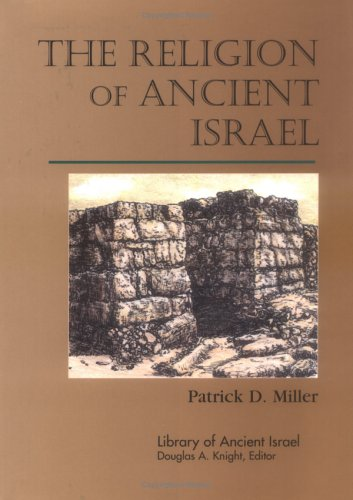 The Religion of Ancient Israel (Library of Ancient Israel) PDF