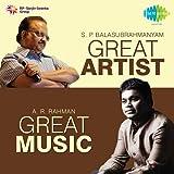 Great Artist Great Music - S.P. Balasubrahmanyam and A.R. Rahman