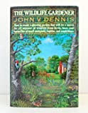 The Wildlife Gardener, John V. Dennis, 0394535820