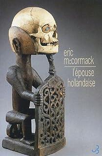L'épouse hollandaise, MacCormack, Eric