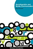 Sociolinguistics and Mobile Communication, Deumert, Ana, 0748655743