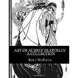 Art of Aubrey Beardsley - A Collection by Rolf McEwen (2015-10-11)