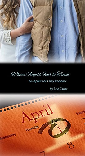 Where Angels Fear to Tread: An April Fool's Day Romance