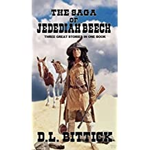 "The Saga of Jedediah Beech: Early Frontier Life: A Western Adventure From The Author ""The Trail of Independence"" (The Western Adventures of Jedediah Beech Book 1)"