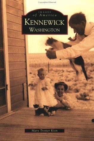 Kennewick  Washington  (WA) (Images of America) (Yakima Wa Stores)