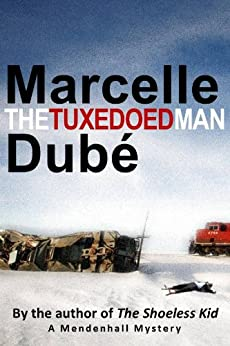 The Tuxedoed Man (Mendenhall Mysteries Book 2) by [Dubé, Marcelle]