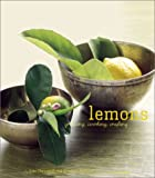 Lemons: Growing, Cooking, Crafting