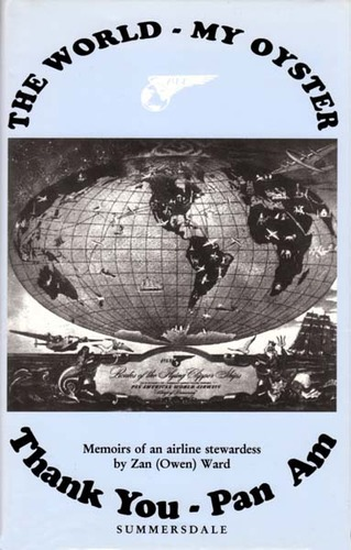 The World - My Oyster, Thank You Pan Am: Memoirs of an Airline Stewardess