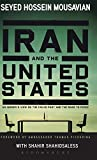 Iran and the United States: An Insider's View on the Failed Past and the Road to Peace