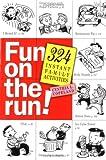 Fun on the Run!: 324 Instant Family Activities