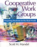 img - for Cooperative Work Groups: Preparing Students for the Real World book / textbook / text book