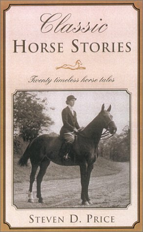 Classic Horse Stories: Twenty Timeless Horse Tales