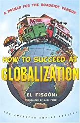 How to Succeed at Globalization: A Primer for Roadside Vendors (American Empire Project)