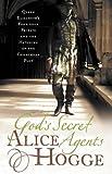 God's Secret Agents: Queen Elizabeth's Forbidden Priests and the Hatching of the Gunpowder Plot