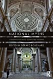 National Myths : Constructed Pasts, Contested Presents, , 0415521327