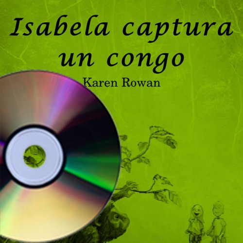 Isabela captura un congo (Book on CD) (Spanish Edition)