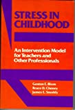 Stress in Childhood, Gaston E. Blom and Bruce D Cheney, 0807727806
