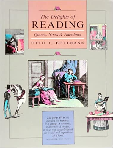 The Delights of Reading: Quotes, Notes & Anecdotes, Bettmann, Otto L.