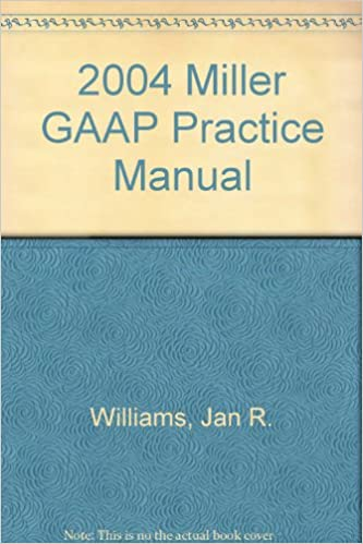 2004 Miller GAAP Practice Manual, Volume 1